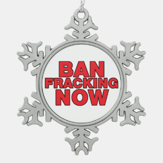 Ban Fracking Now Ornament
