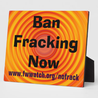 Ban Fracking Now plaque