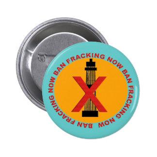 Ban Fracking Pinback Buttons