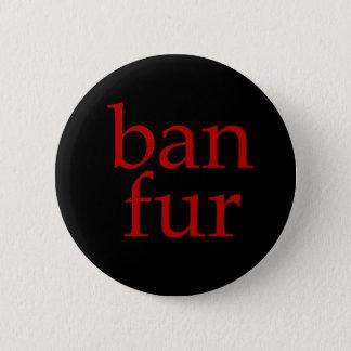 Ban Fur Pinback Button