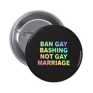 Ban Gay Bashing Pinback Button