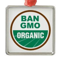 Ban GMO Organic Metal Ornament