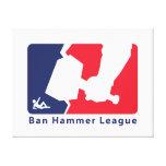 Ban Hammer League Canvas Stretched Canvas Print