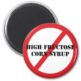 Ban High Fructose Corn Syrup Magnet