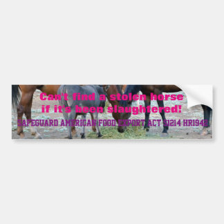 Ban horse slaughter! bumper sticker
