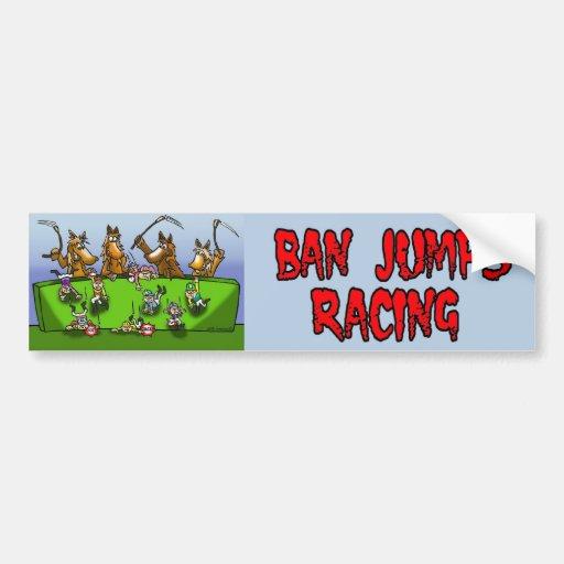 BAN JUMPS RACING BUMPER STICKER CAR BUMPER STICKER