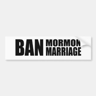 BAN MORMON MARRIAGE - png Bumper Stickers