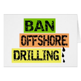 BAN OFFSHORE DRILLING GREETING CARD