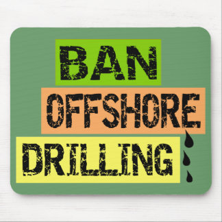 BAN OFFSHORE DRILLING MOUSE PAD