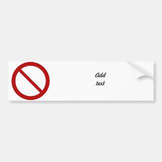 Ban or Prohibit Symbol Car Bumper Sticker