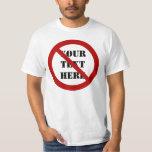 Ban or Prohibit Symbol T Shirts