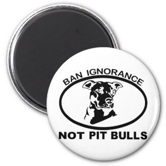 BAN PITBULL IGNORANCE NOT PITBULL 2 INCH ROUND MAGNET