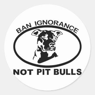BAN PITBULL IGNORANCE NOT PITBULL CLASSIC ROUND STICKER