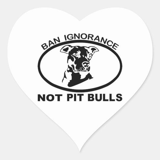BAN PITBULL IGNORANCE NOT PITBULL HEART STICKER