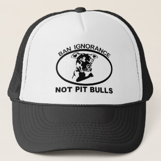BAN PITBULL IGNORANCE NOT PITBULL TRUCKER HAT