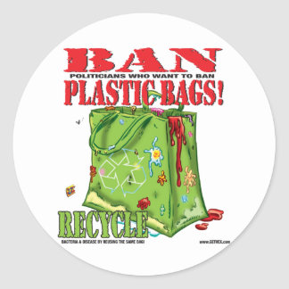 BAN... PLASTIC BAGS! CLASSIC ROUND STICKER