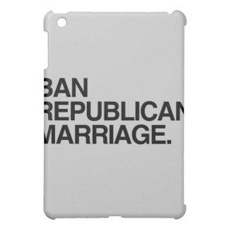 BAN REPUBLICAN MARRIAGE - png iPad Mini Cases