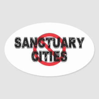 Ban Sanctuary Cities Oval Sticker