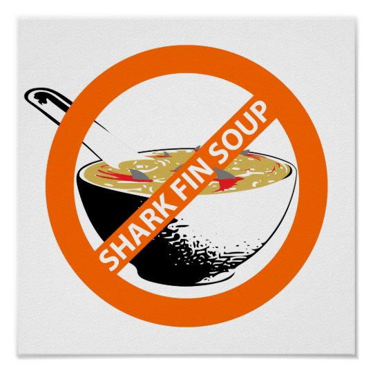 BAN SHARK FIN SOUP POSTER | Zazzle