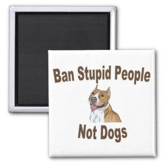 Ban Stupid People Magnet