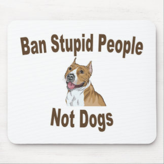 Ban Stupid People Mouse Pad
