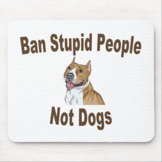 Ban Stupid People Mouse Pad