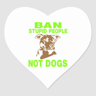 BAN STUPID PEOPLE NOT DOGS GREEN HEART STICKER