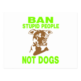 BAN STUPID PEOPLE NOT DOGS GREEN POSTCARD