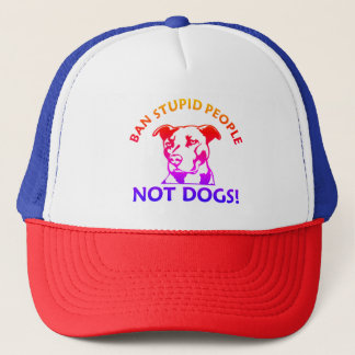 Ban Stupid People Not Dogs Trucker Hat
