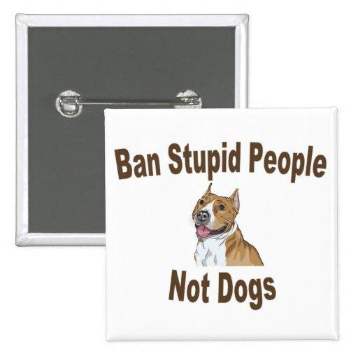 Ban Stupid People Pinback Button