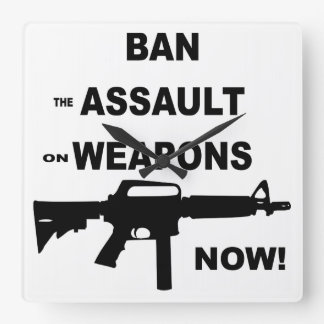 Ban (the) Assault (on) Weapons Now Square Wall Clock