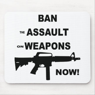 Ban (the) Assault (on) Weapons Now Mouse Pad