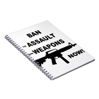 Ban (the) Assault (on) Weapons Now Spiral Note Books
