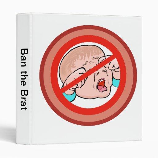 Ban the Brat No kids allowed Vinyl Binders
