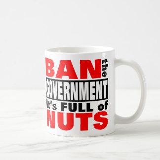 Ban The GOVERNMENT Coffee Mug
