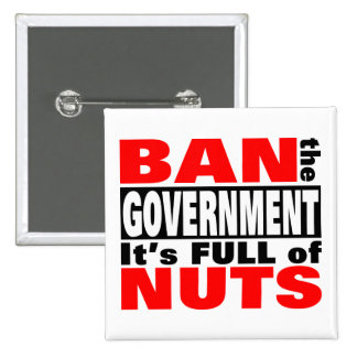 Ban The GOVERNMENT Pinback Button