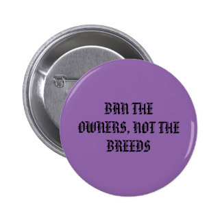 Ban the owners, not the breeds button