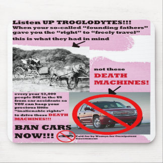 Ban these Death Machines- Cars!! Mouse Pad