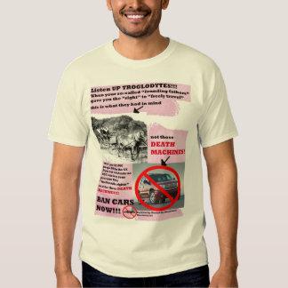 Ban Those Death Machines-Cars!! T shirt