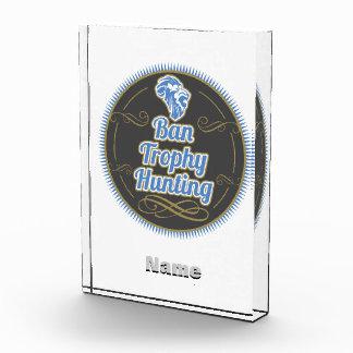 Ban Trophy Hunting Acrylic Award