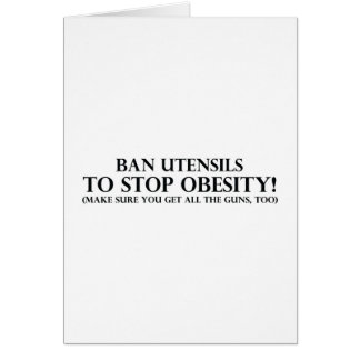 Ban Utensils to Stop Obesity Card