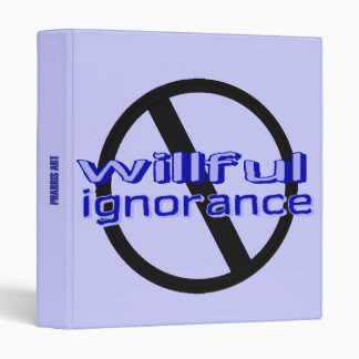 Ban Willful Ignorance Binder