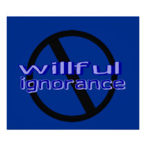 Ban Willful Ignorance Poster (blue letters)