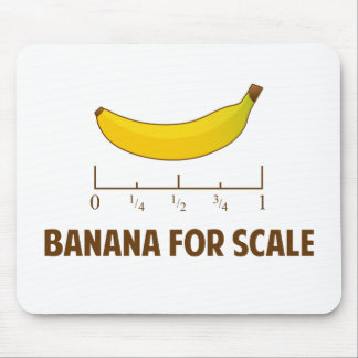 Banana For Scale Mouse Pad