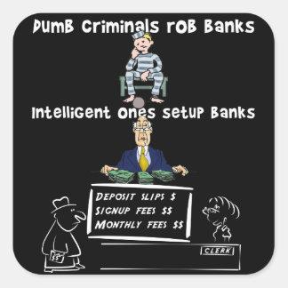 Bancos mudos del robo de los criminales pegatina cuadrada