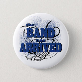 Band Arrived/ Blue Pinback Button