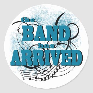 Band Arrived/ Teal Classic Round Sticker