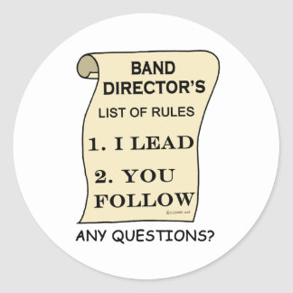 Band Director List Of Rules Classic Round Sticker