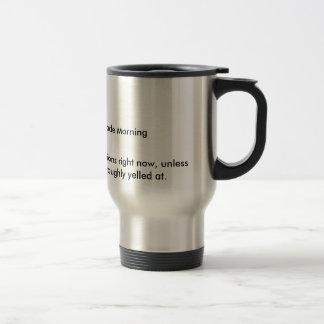 Band Director on Parade Morning, I wouldn't ask... Coffee Mug
