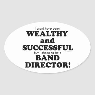 Band Director Wealthy & Successful Oval Sticker